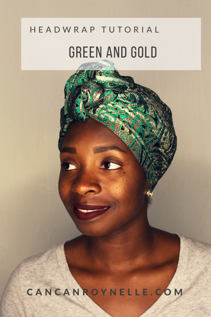 Headwrap Tutorial: Green and Gold || CancanRoynelle.com