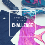 2 Month Fitness Challenge || CanCanRoynelle.com