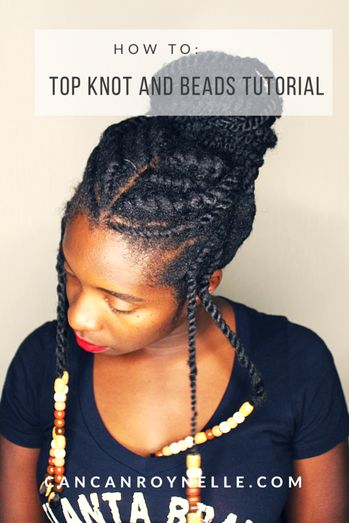 Protective Style: Top Knot Tutorial || CancanRoynelle.com