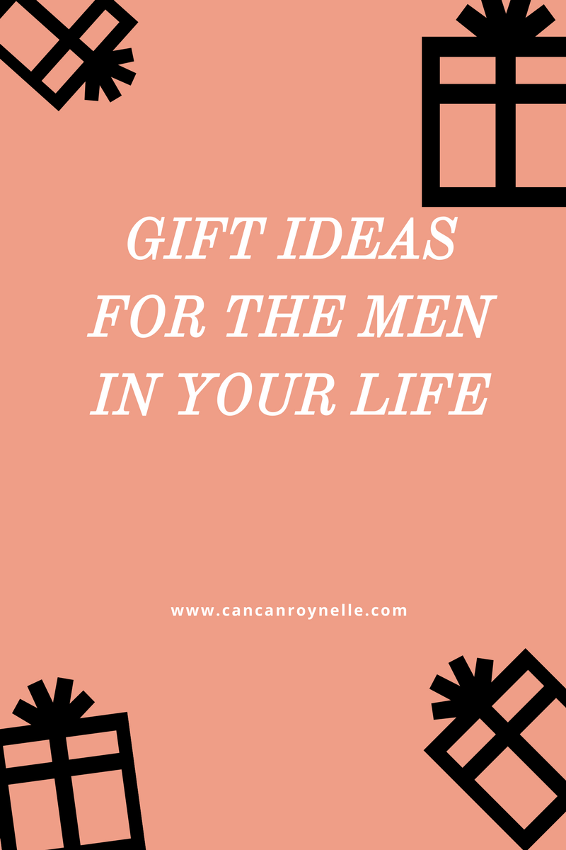 Gift Ideas for the Men in Your Life || CancanRoynelle.com