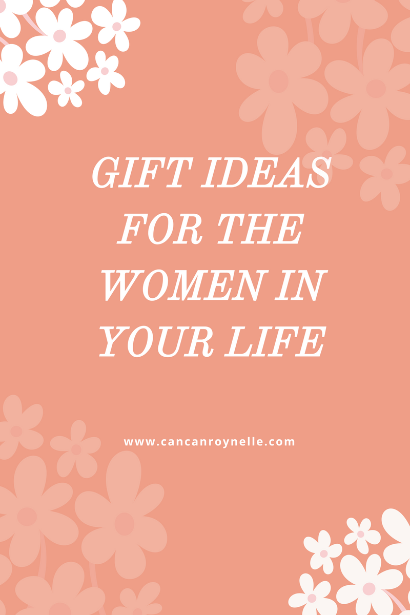 Gift Ideas for the Women in Your Life